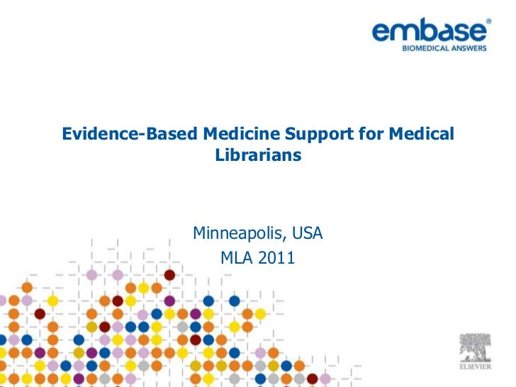 Evidence-Based Medicine Support for Medical Librarians<br />Minneapolis, USA<br />MLA 2011<br />