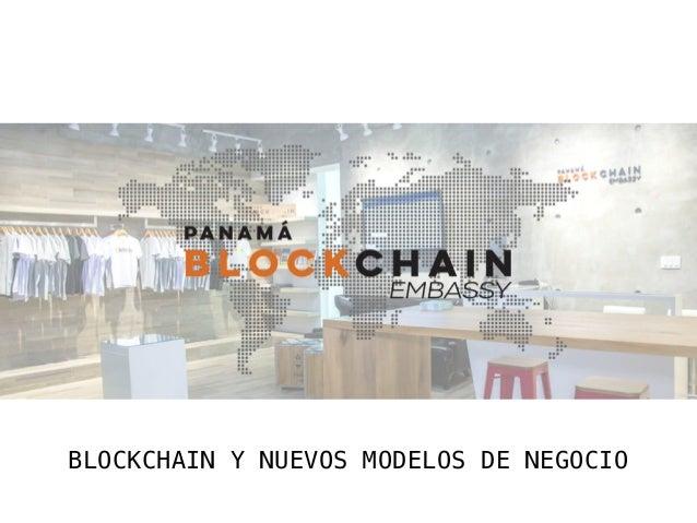 Blockchain y Nuevos Modelos de Negocio Slide 2