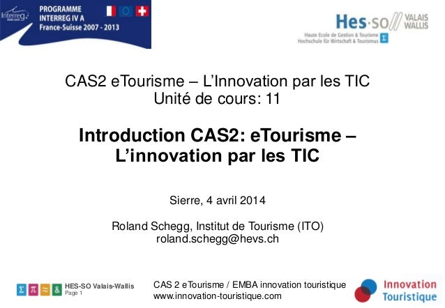 HES-SO Valais-Wallis Page 1 CAS 2 eTourisme / EMBA innovation touristique www.innovation-touristique.com CAS2 eTourisme – ...