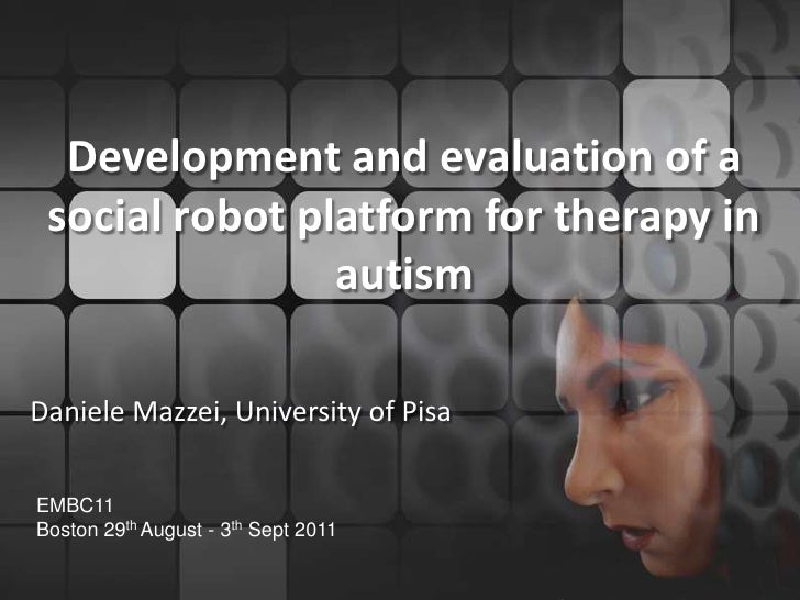 Development and evaluation of a social robot platform for therapy inautism<br />Daniele Mazzei, University of Pisa<br />EM...