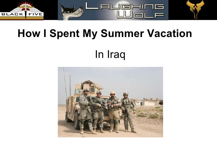 How I Spent My Summer Vacation In Iraq