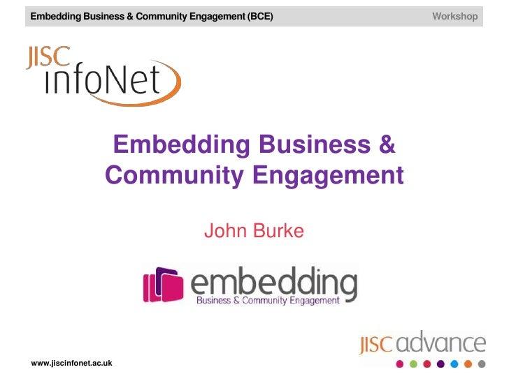 Embedding Business & Community Engagement (BCE)   Workshop                   Embedding Business &                   Commun...