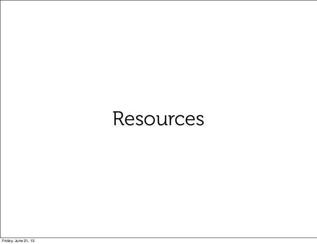 ResourcesFriday, June 21, 13