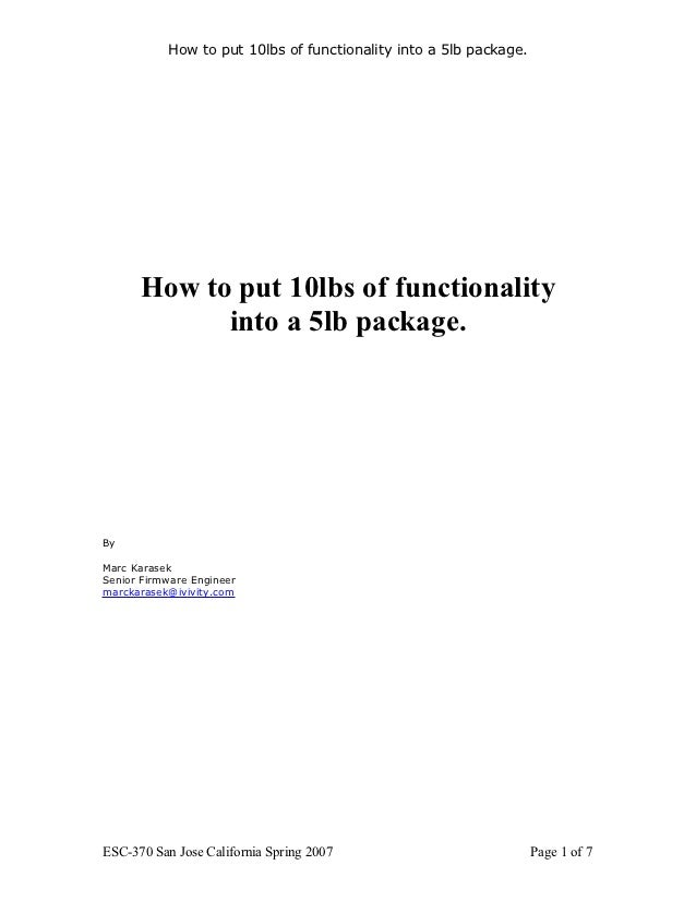 How to put 10lbs of functionality into a 5lb package.      How to put 10lbs of functionality            into a 5lb package...