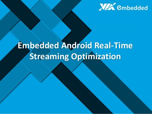 Embedded Android Real-Time Streaming Optimization
