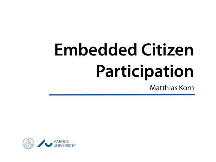 Embedded Citizen    Participation           Matthias Korn