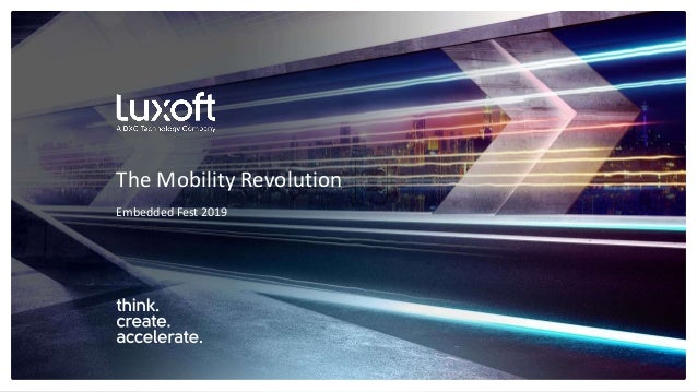 www.luxoft.com Embedded Fest 2019 The Mobility Revolution