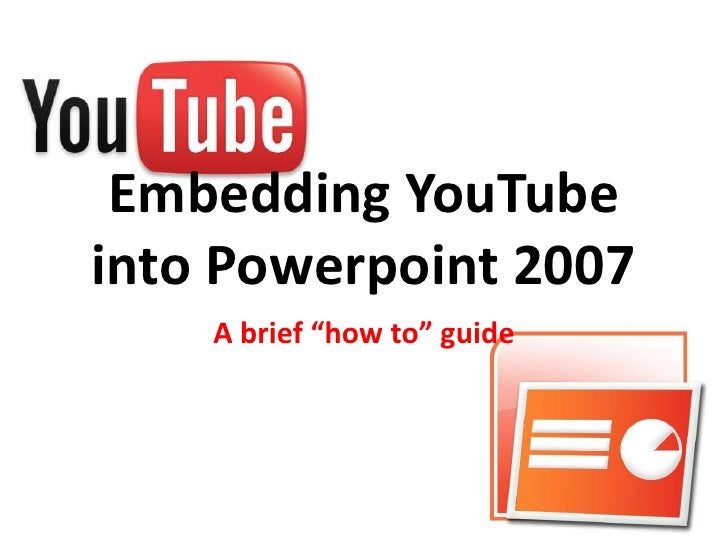 """Embedding YouTube into Powerpoint 2007<br />A brief """"how to"""" guide<br />"""