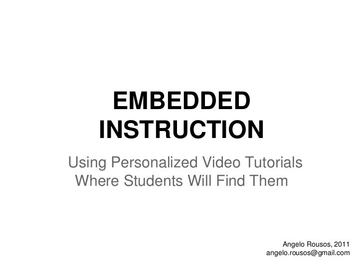 EMBEDDED    INSTRUCTIONUsing Personalized Video Tutorials Where Students Will Find Them                                Ang...