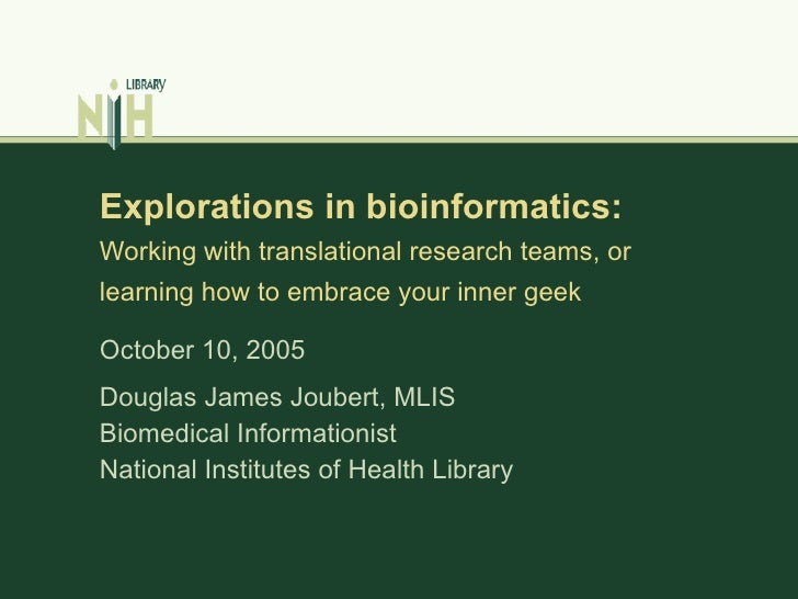 Explorations in bioinformatics: Working with translational research teams, or  learning how to embrace your inner g ee k D...