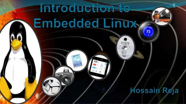 2 Preface Over the years Linux is being used or embedded as operating system in many intelligent and smart electronic devi...