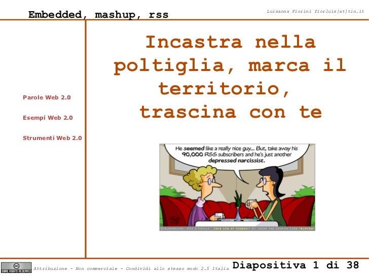Embedded, mashup, rss                                                           Luisanna Fiorini fiorluis[at]tin.it       ...
