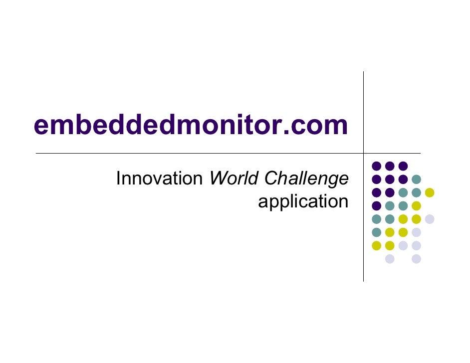 embeddedmonitor.com     Innovation World Challenge                     application