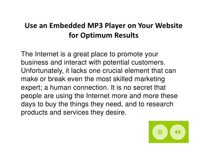 Use an Embedded MP3 Player on Your Website            for Optimum ResultsThe Internet is a great place to promote yourbusi...