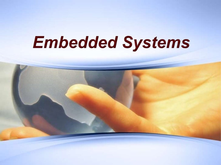 Introduction to Embedded Systems A combination of hardware and software which together form a  component of a larger mach...