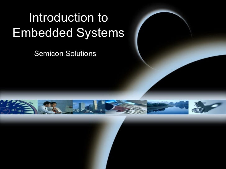 Introduction toEmbedded Systems   Semicon Solutions
