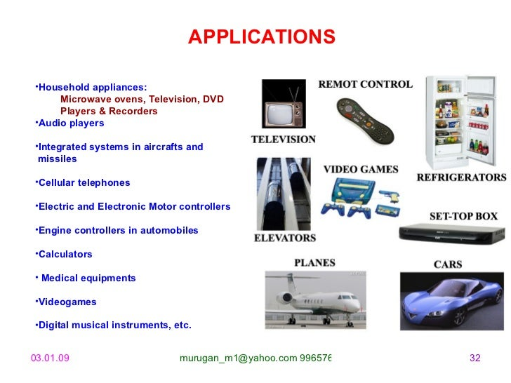 <ul><li>Household appliances: </li></ul><ul><li>Microwave ovens, Television, DVD  Players & Recorders </li></ul><ul><li>Au...
