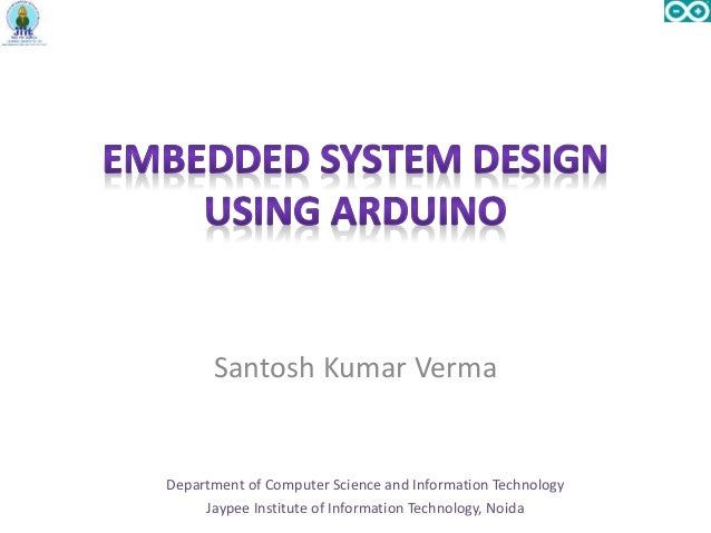 Embedded system design using arduino