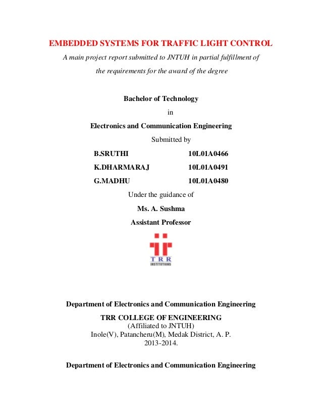EMBEDDED SYSTEMS FOR TRAFFIC LIGHT CONTROL A main project report submitted to JNTUH in partial fulfillment of the requirem...