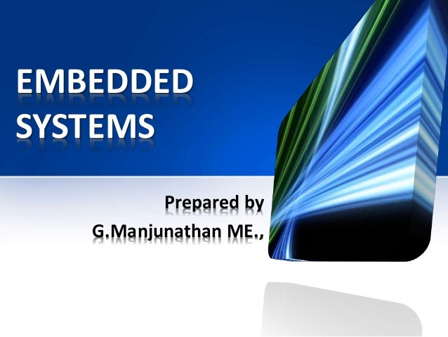 EMBEDDED SYSTEMS Prepared by G.Manjunathan ME.,