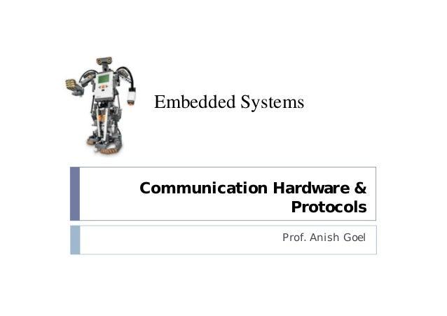Communication Hardware & Protocols Prof. Anish Goel Embedded Systems