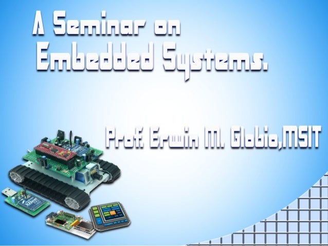 What is an Embedded system? • An embedded system is one that has computer hardware with software embedded in it as one of ...