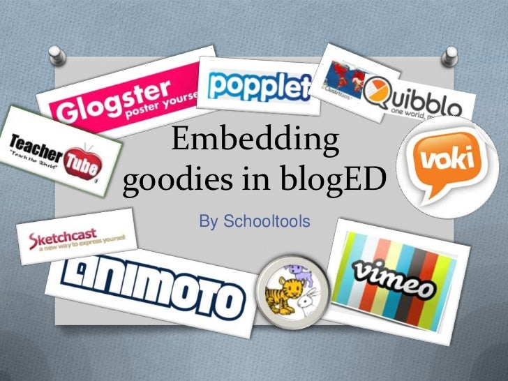 Embeddinggoodies in blogED    By Schooltools