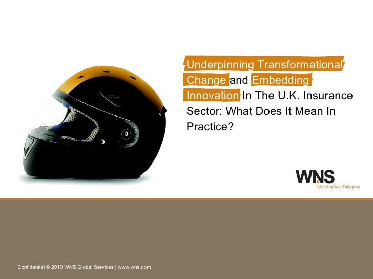 Underpinning Transformational Change  and  Embedding   Innovation  In The U.K. Insurance Sector: What Does It Mean In Prac...