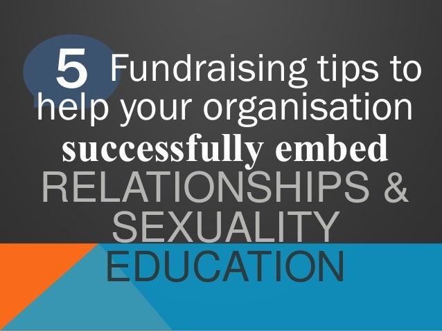 5  Fundraising tips to help your organisation successfully embed RELATIONSHIPS & SEXUALITY EDUCATION