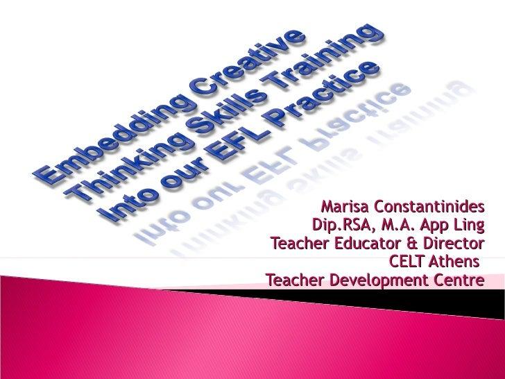 Marisa Constantinides Dip.RSA, M.A. App Ling Teacher Educator & Director CELT Athens  Teacher Development Centre