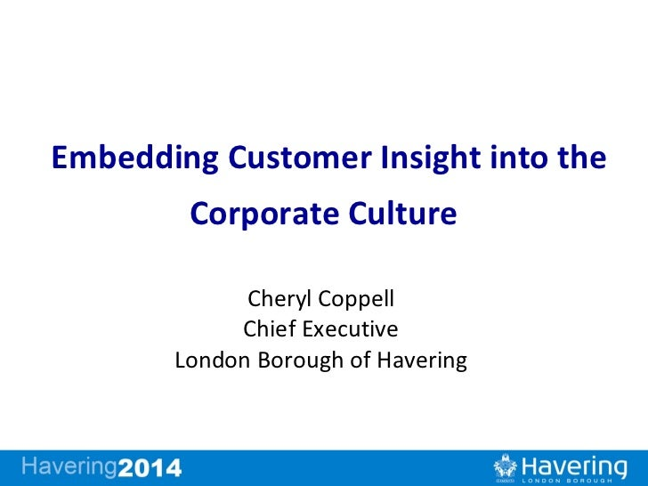 Embedding Customer Insight into the        Corporate Culture             Cheryl Coppell            Chief Executive       L...