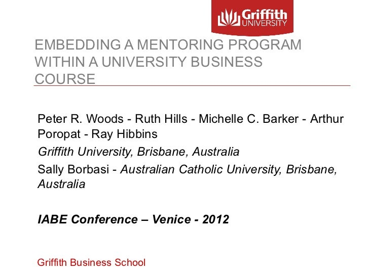 EMBEDDING A MENTORING PROGRAMWITHIN A UNIVERSITY BUSINESSCOURSEPeter R. Woods - Ruth Hills - Michelle C. Barker - ArthurPo...
