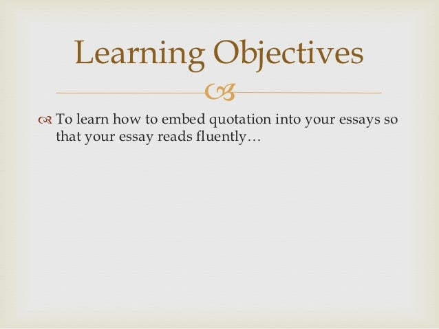 embedding quotation in your essays learning objectives