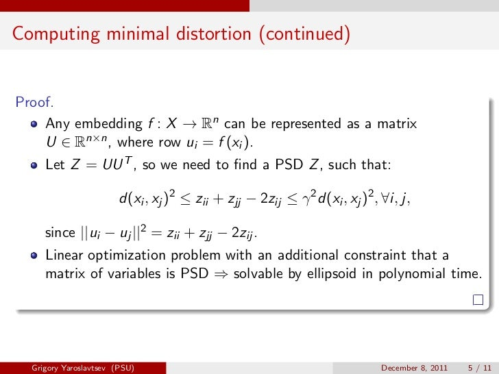 Computing minimal distortion (continued)Proof.    Any embedding f : X → Rn can be represented as a matrix    U ∈ Rn×n , wh...