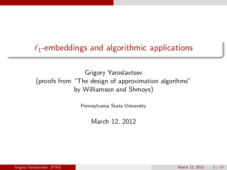 "1 -embeddings       and algorithmic applications                           Grigory Yaroslavtsev           (proofs from ""Th..."