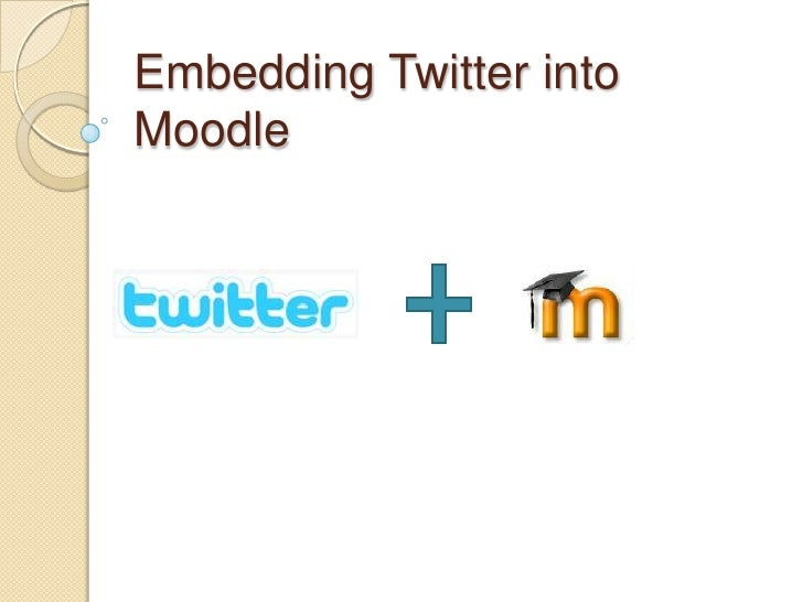 Embedding Twitter into Moodle<br />