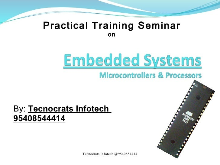 Practical Training Seminar                              onBy: Tecnocrats Infotech95408544414                Tecnocrats Inf...