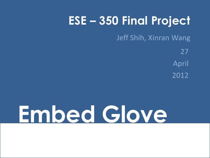 ESE – 350 Final Project            Jeff Shih, Xinran Wang                              27                            April...
