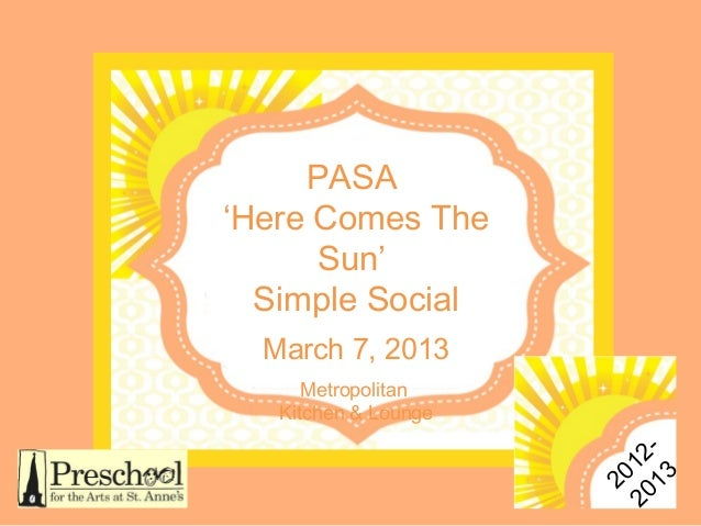 PASA'Here Comes The      Sun'  Simple Social  March 7, 2013      Metropolitan   Kitchen & Lounge                         2...