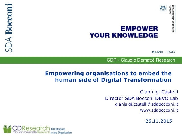 CDR - Claudio Dematté Research Empowering organisations to embed the human side of Digital Transformation Gianluigi Castel...