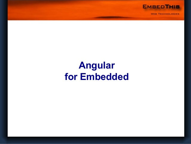 Angular for Embedded  1 Confidential