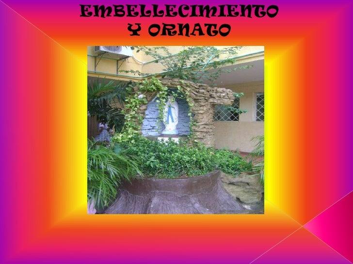 EMBELLECIMIENTO Y ORNATO<br />