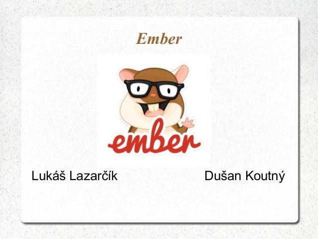 EmberDušan KoutnýLukáš Lazarčík