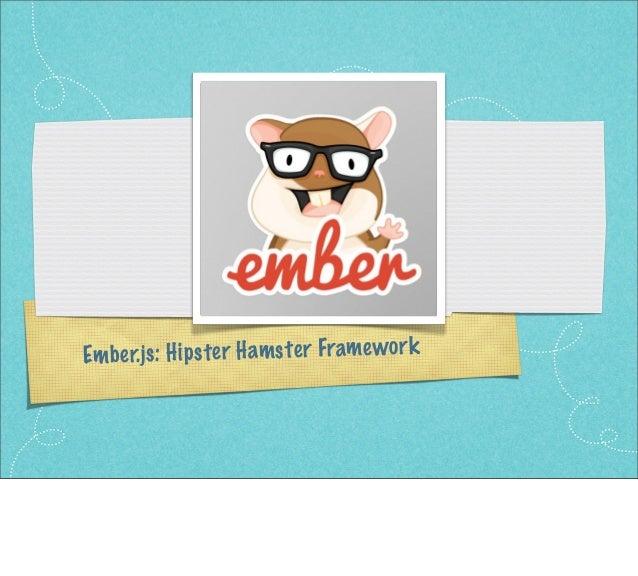 Ember.js: Hipster Hamster Framework
