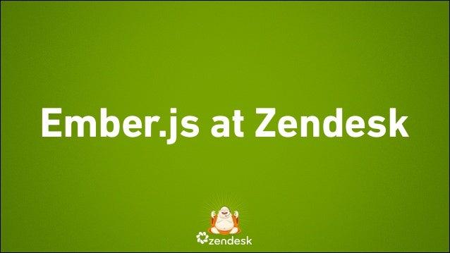 Ember.js at Zendesk