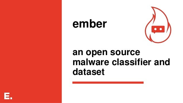 ember an open source malware classifier and dataset