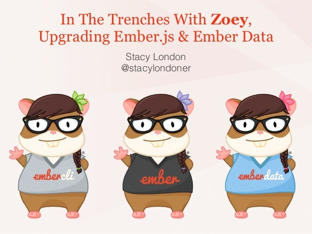 In The Trenches With Tomster, Upgrading Ember.js & Ember Data Slide 2