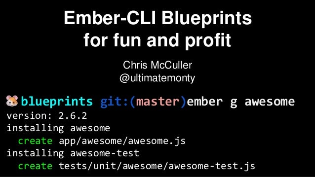 Ember cli blueprints for fun and profit blueprints gitmasterember g awesome ember cli blueprints for fun and malvernweather Images