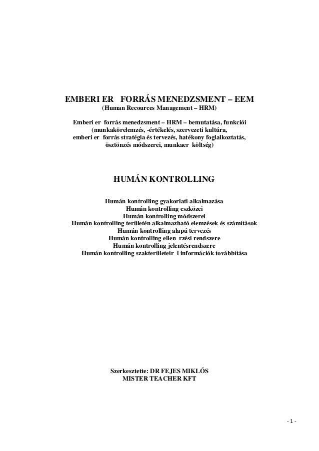 - 1 - EMBERI ERŐFORRÁS MENEDZSMENT – EEM (Human Recources Management – HRM) Emberi erőforrás menedzsment – HRM – bemutatás...