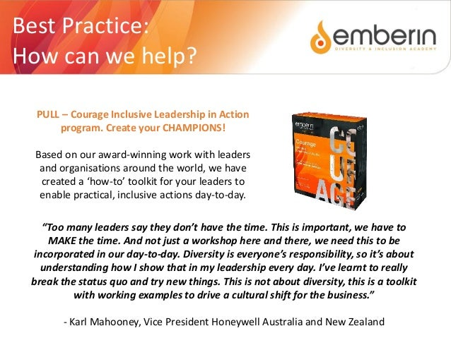 show an understanding of diversity and inclusive practice Diversity at work creating an inclusive and supportive work environment once an organization has successfully modified their recruitment and hiring practices to reach a more diverse audience, the next step is to successfully engage and support them as employees.